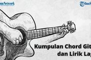 Chord Gitar Dan Lirik Lagu Menemukanmu Seventeen Kini Ku Menemukanmu Di Ujung Waktu Ku Patah Hati